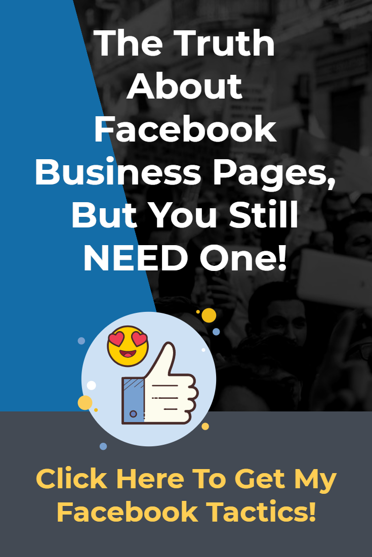 The Truth About Facebook Business Pages, But You Still NEED One!